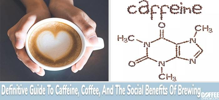 caffeine and coffee definitive guide