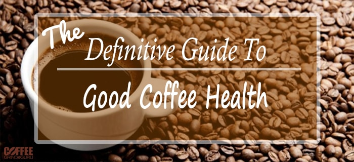 guide to good coffee health