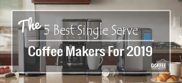 best single serve coffee maker 2019