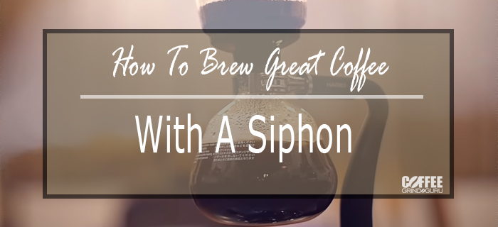 how to use a siphon coffee maker
